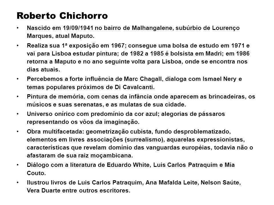 Roberto ChichorroNascido em 19/09/1941 no bairro de Malhangalene, subúrbio de Lourenço Marques, atual Maputo.