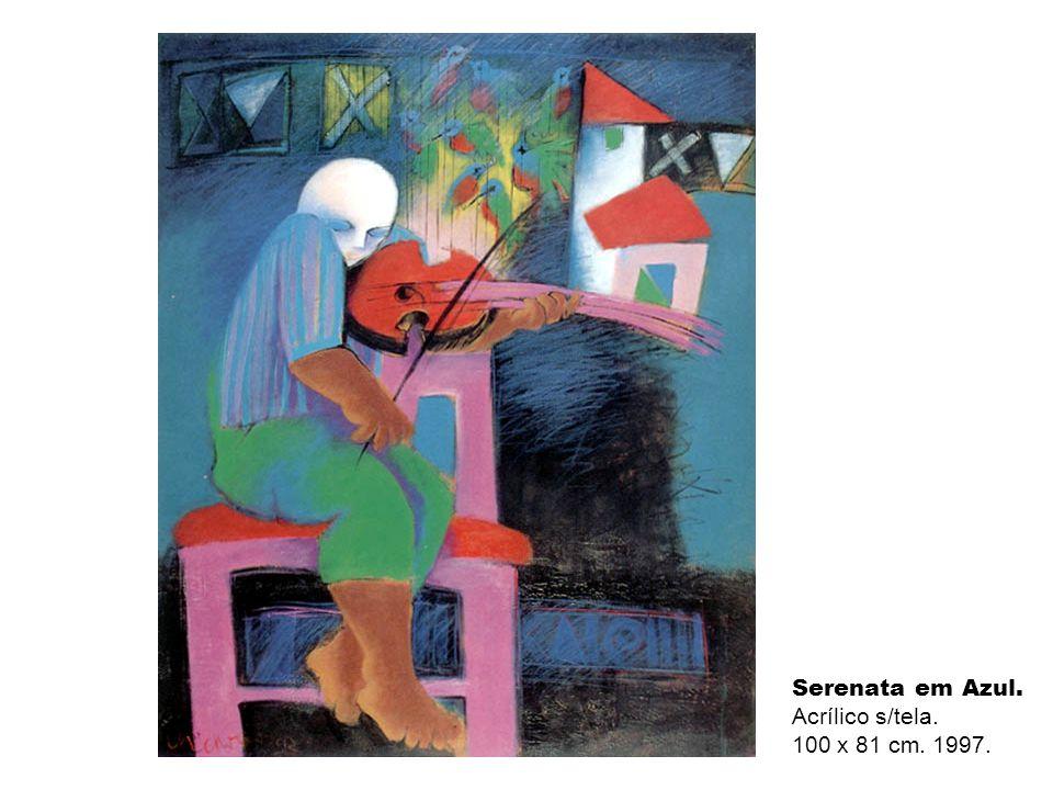 Serenata em Azul. Acrílico s/tela. 100 x 81 cm. 1997.