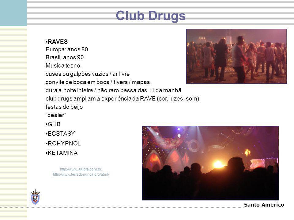 Club Drugs RAVES Europa: anos 80 Brasil: anos 90 Musica tecno.