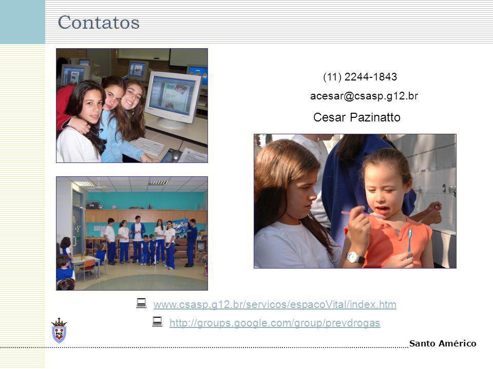 Contatos (11) 2244-1843 Cesar Pazinatto acesar@csasp.g12.br