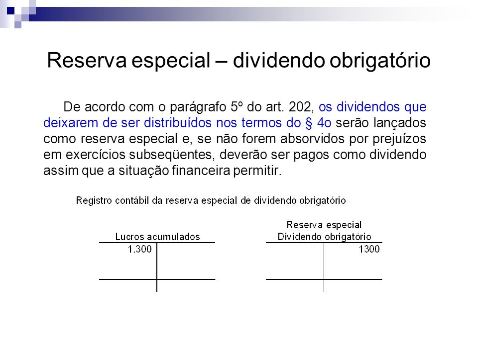 Reserva especial – dividendo obrigatório