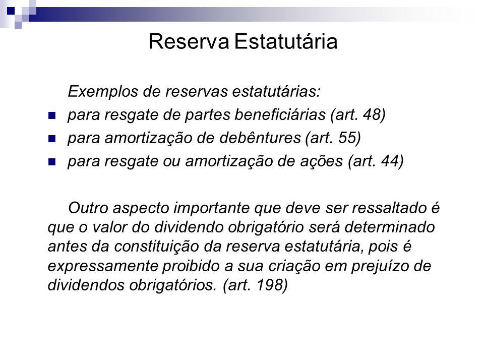 Reserva Estatutária Exemplos de reservas estatutárias: