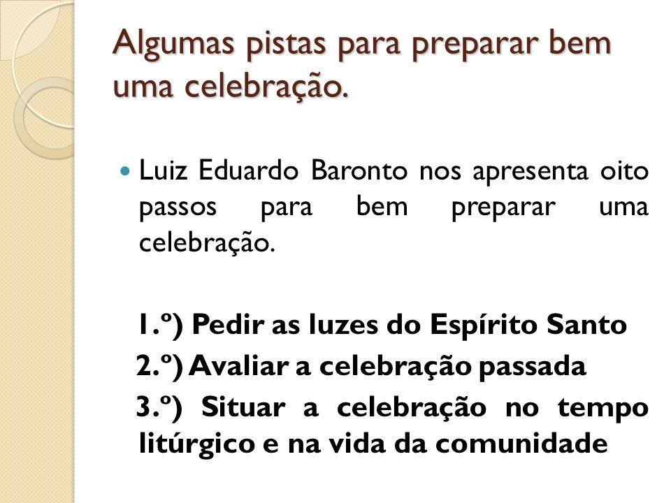 Algumas pistas para preparar bem uma celebração.
