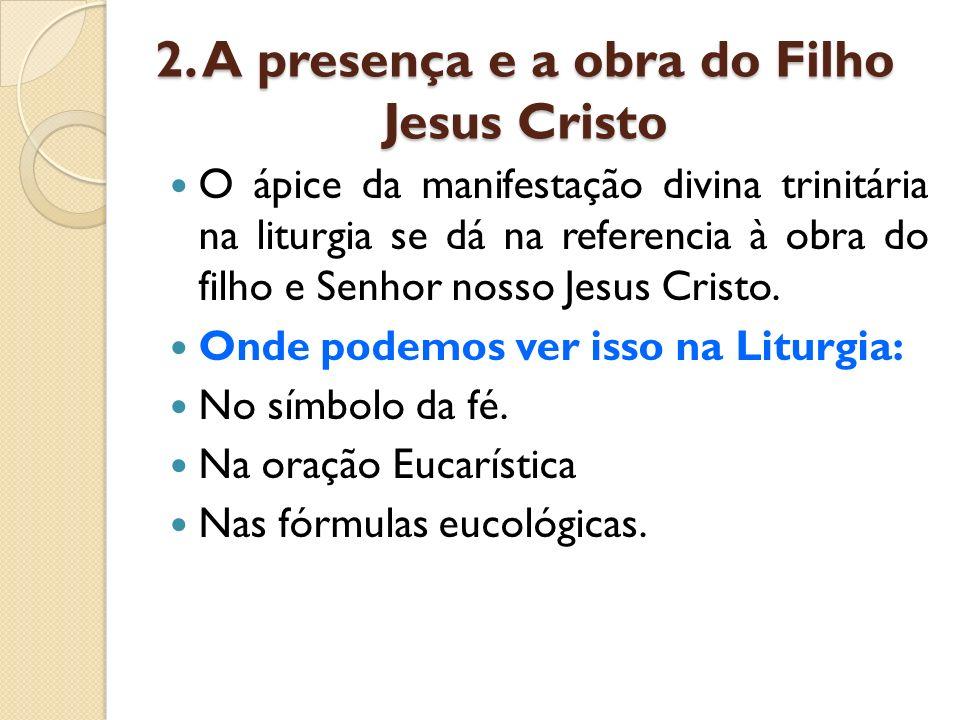 2. A presença e a obra do Filho Jesus Cristo