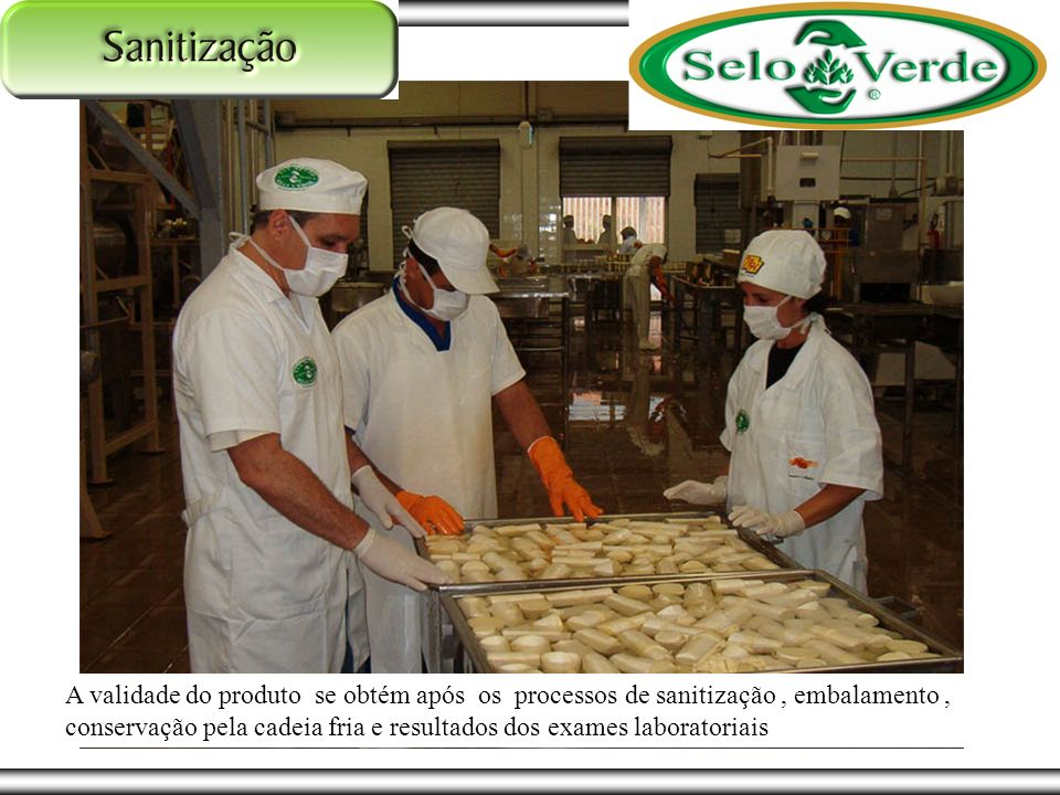 A validade do produto se obtém após os processos de sanitização , embalamento , conservação pela cadeia fria e resultados dos exames laboratoriais