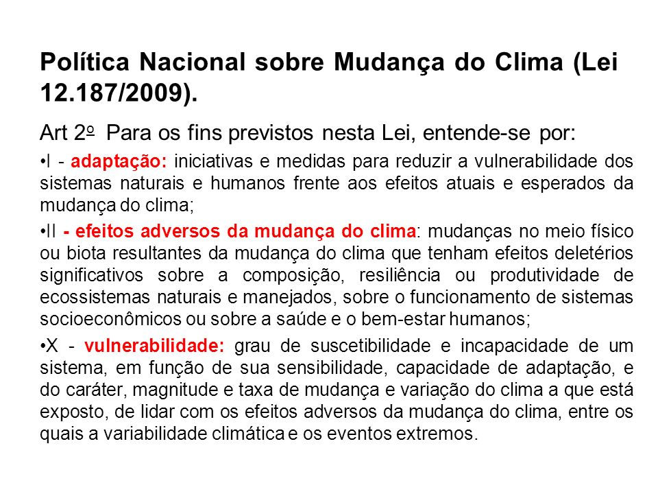 Política Nacional sobre Mudança do Clima (Lei 12.187/2009).