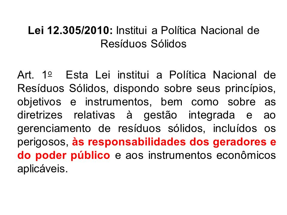 Lei 12.305/2010: Institui a Política Nacional de Resíduos Sólidos