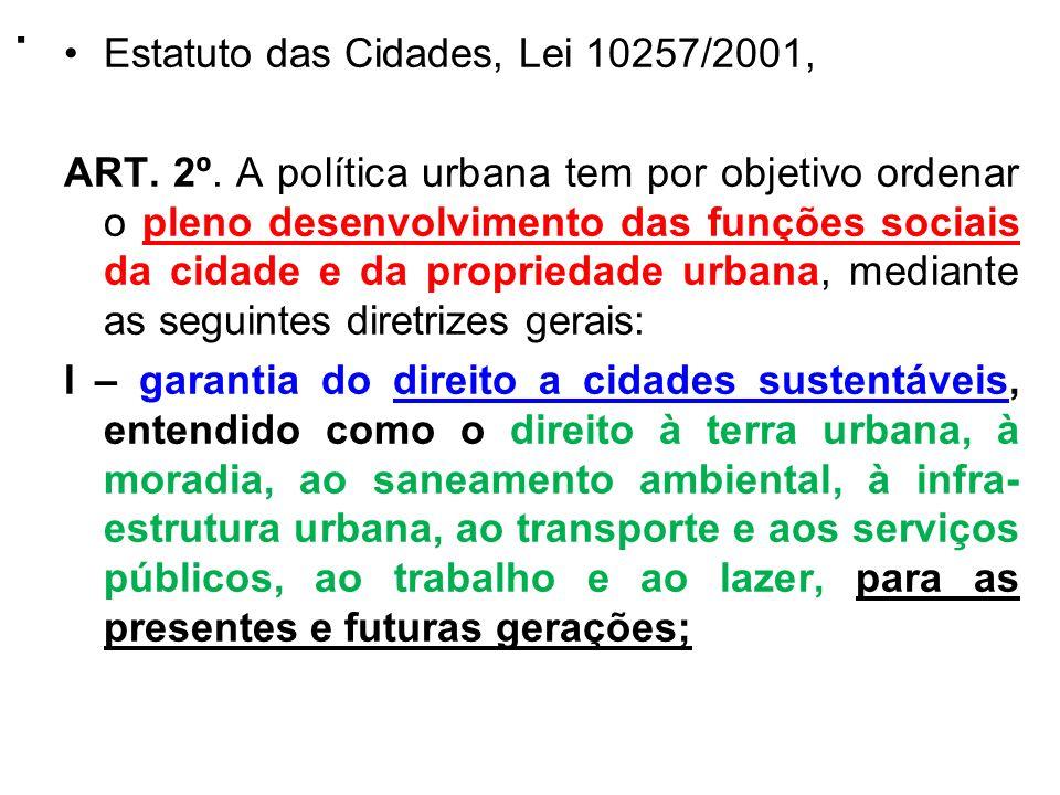 . Estatuto das Cidades, Lei 10257/2001,