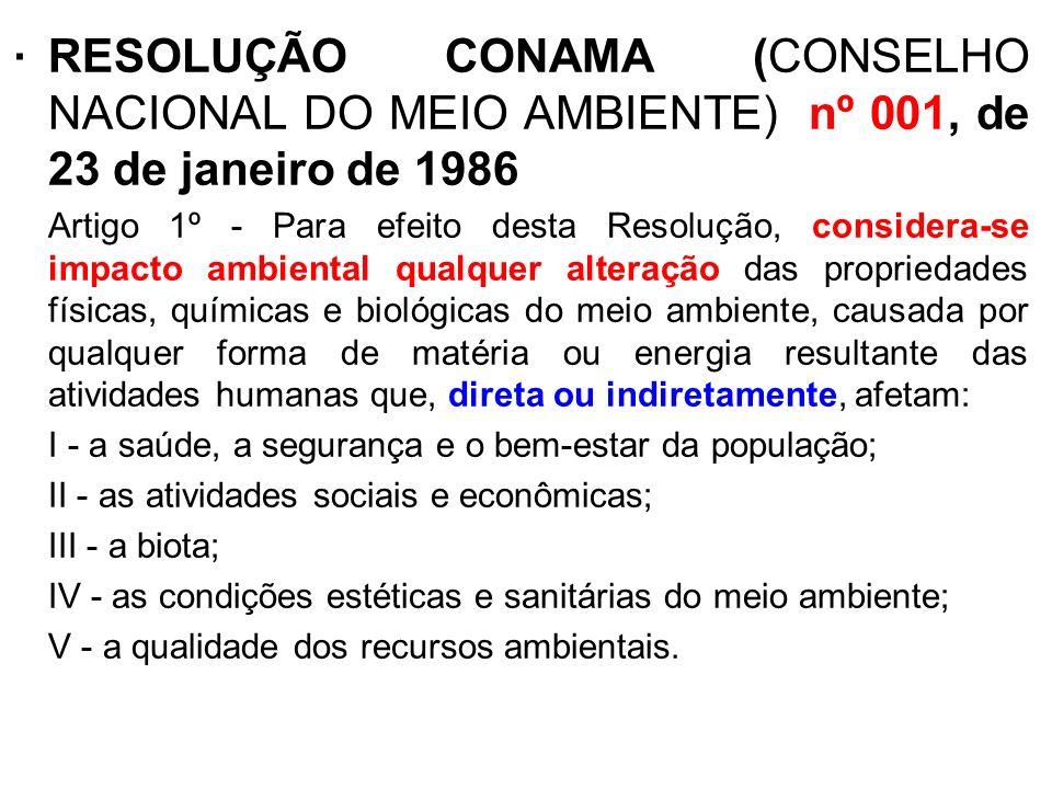 . RESOLUÇÃO CONAMA (CONSELHO NACIONAL DO MEIO AMBIENTE) nº 001, de 23 de janeiro de 1986.