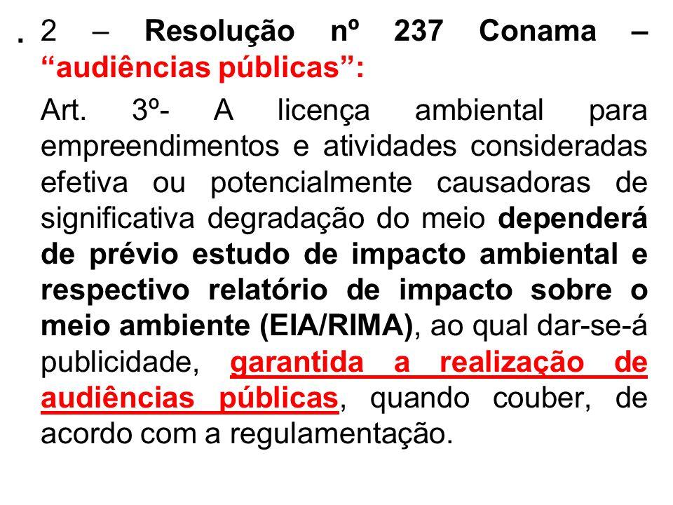 2 – Resolução nº 237 Conama – audiências públicas : Art