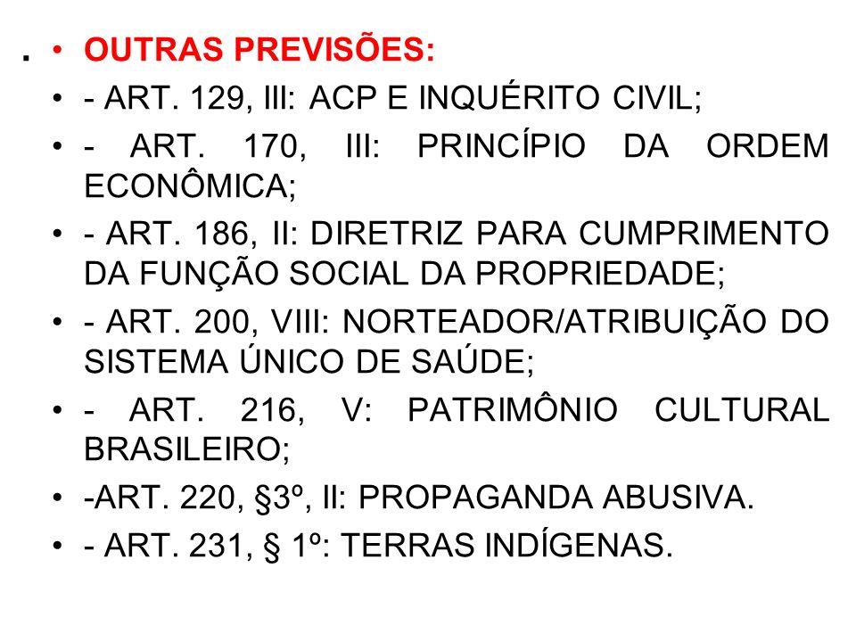 . OUTRAS PREVISÕES: - ART. 129, III: ACP E INQUÉRITO CIVIL;