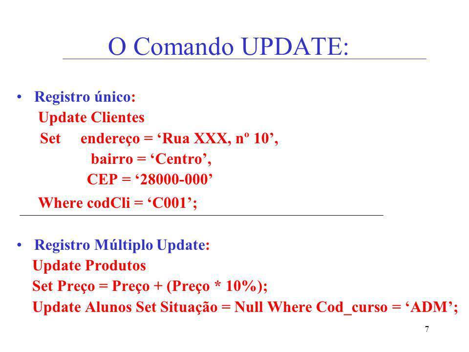 O Comando UPDATE: Registro único: Update Clientes