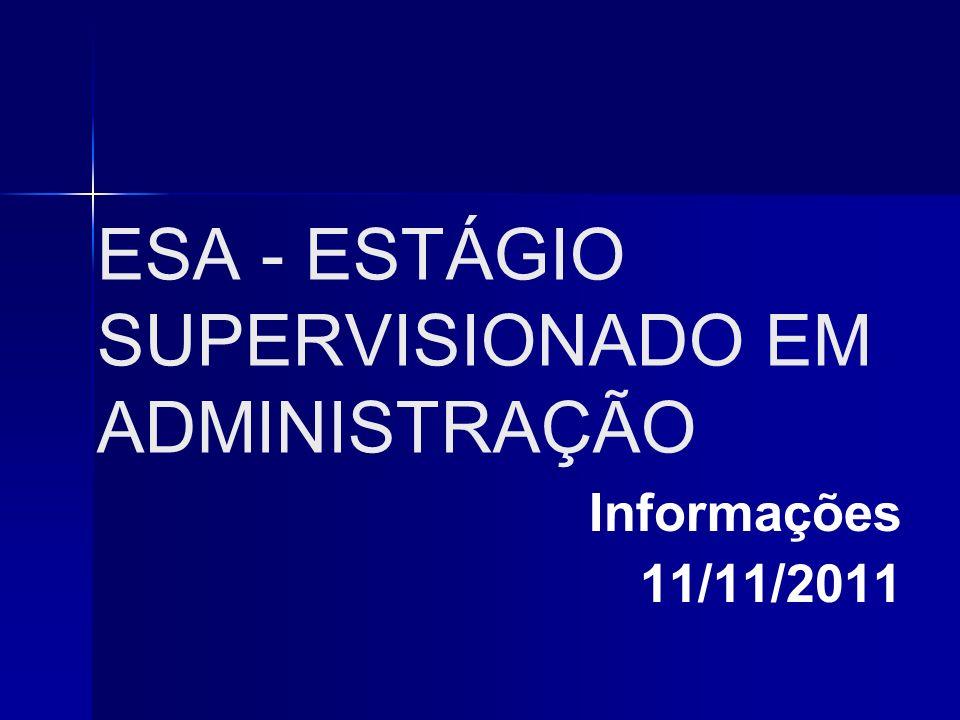 ESA - ESTÁGIO SUPERVISIONADO EM ADMINISTRAÇÃO