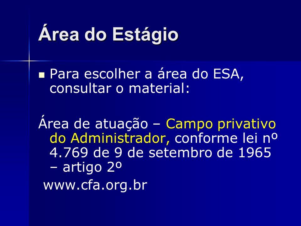 Área do Estágio Para escolher a área do ESA, consultar o material: