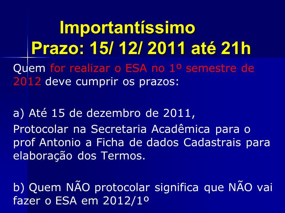 Importantíssimo Prazo: 15/ 12/ 2011 até 21h
