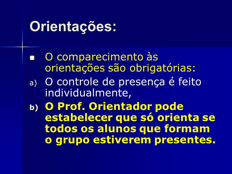 Orientações: O comparecimento às orientações são obrigatórias: