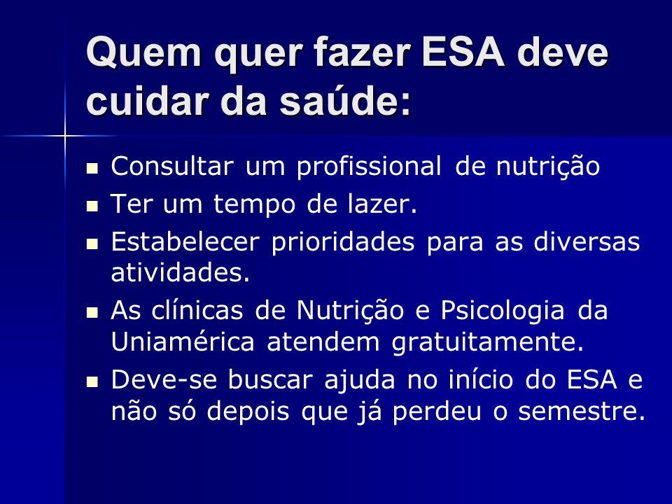 Quem quer fazer ESA deve cuidar da saúde: