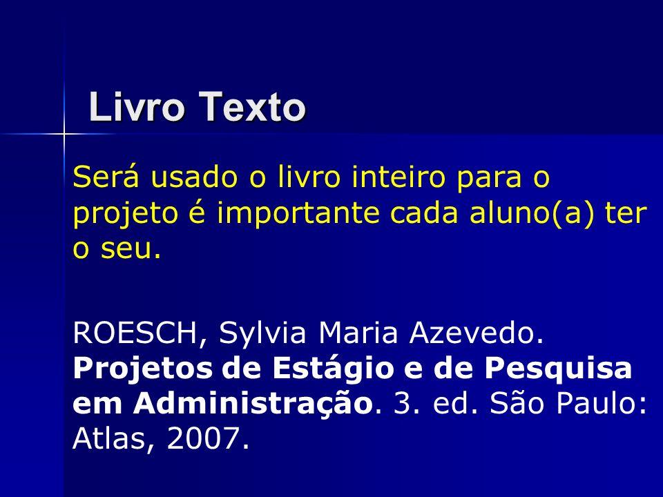 Livro TextoSerá usado o livro inteiro para o projeto é importante cada aluno(a) ter o seu.