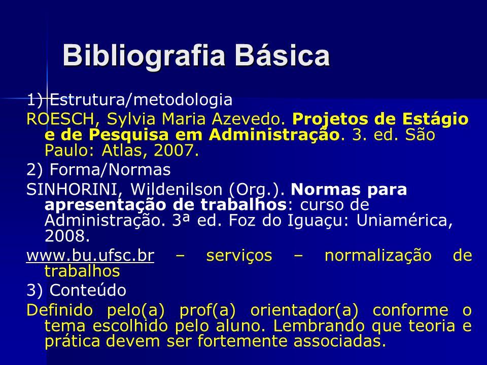 Bibliografia Básica 1) Estrutura/metodologia