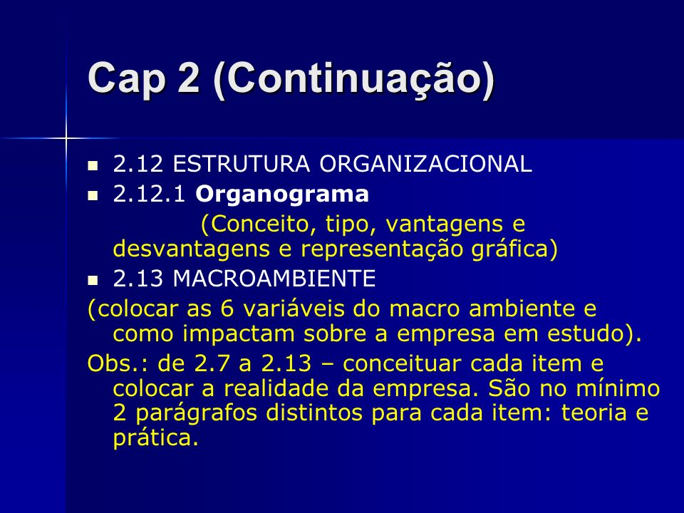 Cap 2 (Continuação) 2.12 ESTRUTURA ORGANIZACIONAL 2.12.1 Organograma