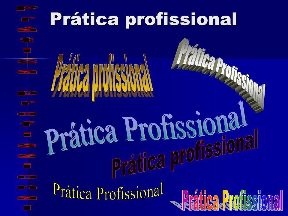 Prática profissional Prática profissional Prática profissional