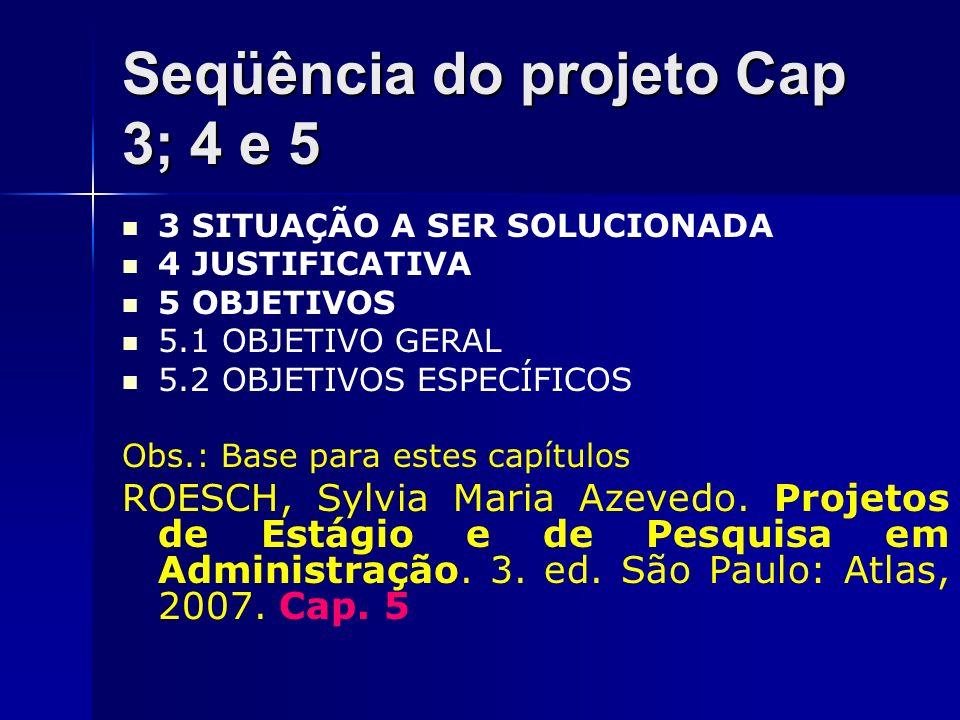 Seqüência do projeto Cap 3; 4 e 5