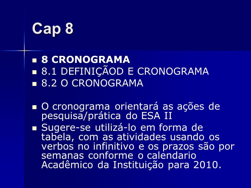 Cap 8 8 CRONOGRAMA 8.1 DEFINIÇÃOD E CRONOGRAMA 8.2 O CRONOGRAMA