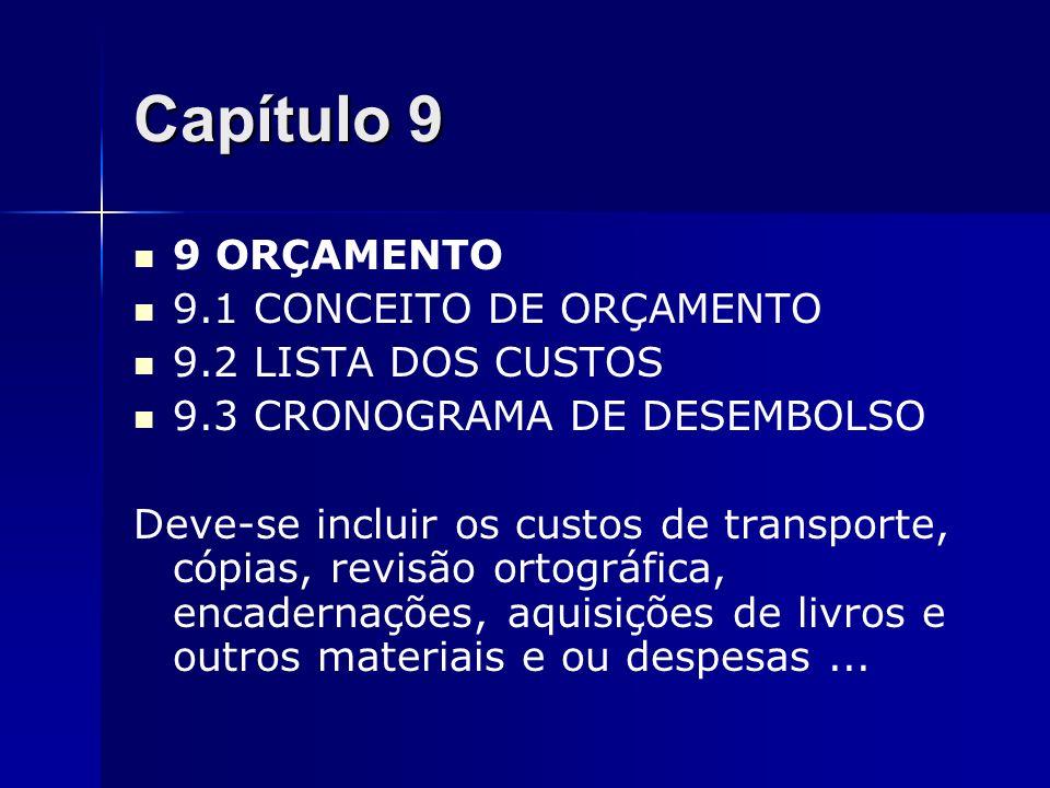 Capítulo 9 9 ORÇAMENTO 9.1 CONCEITO DE ORÇAMENTO 9.2 LISTA DOS CUSTOS