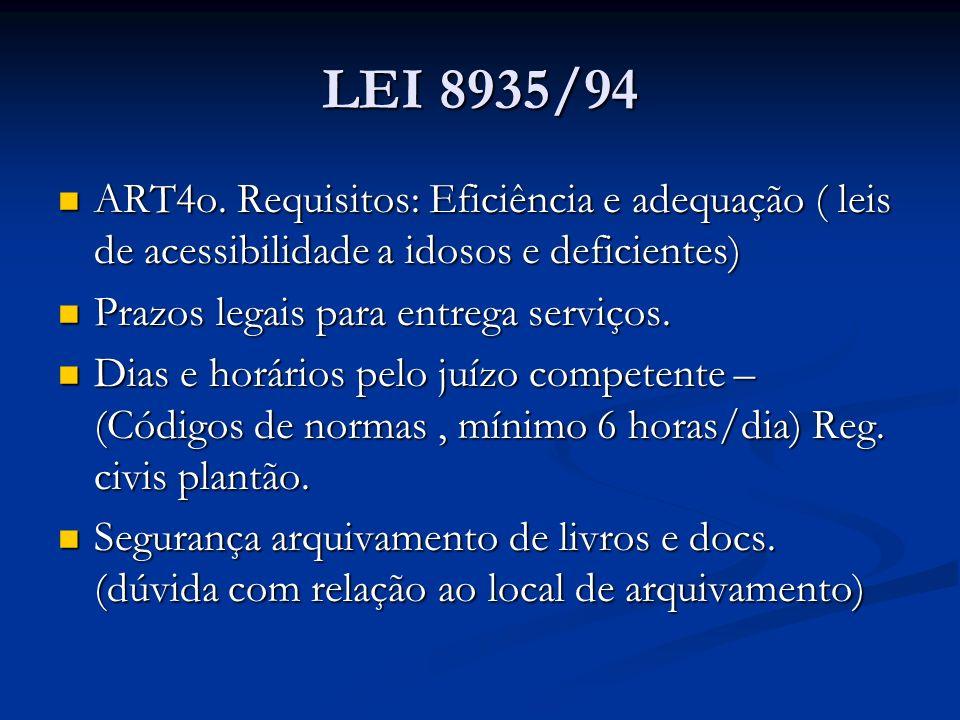 LEI 8935/94 ART4o. Requisitos: Eficiência e adequação ( leis de acessibilidade a idosos e deficientes)