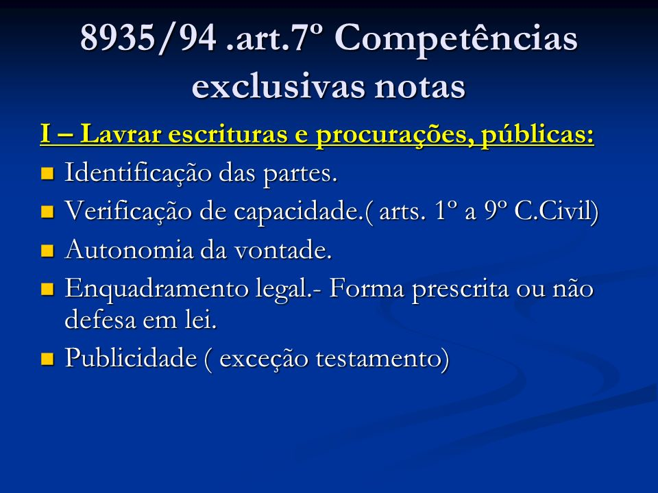 8935/94 .art.7º Competências exclusivas notas