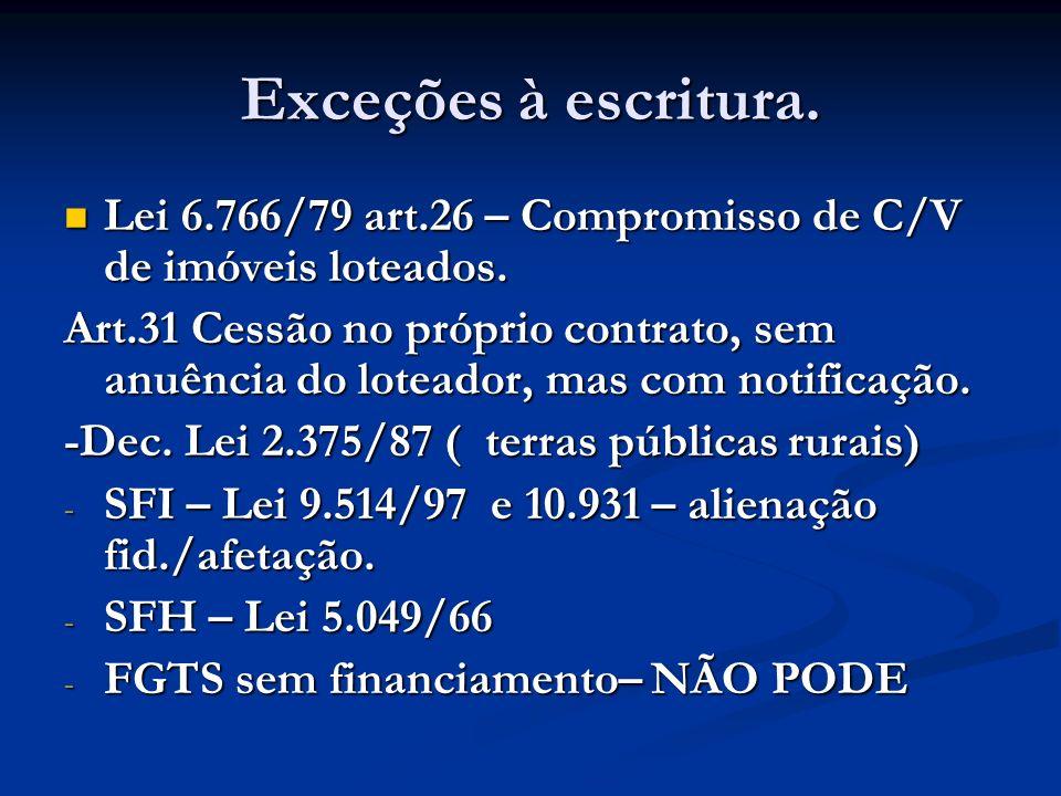 Exceções à escritura.Lei 6.766/79 art.26 – Compromisso de C/V de imóveis loteados.