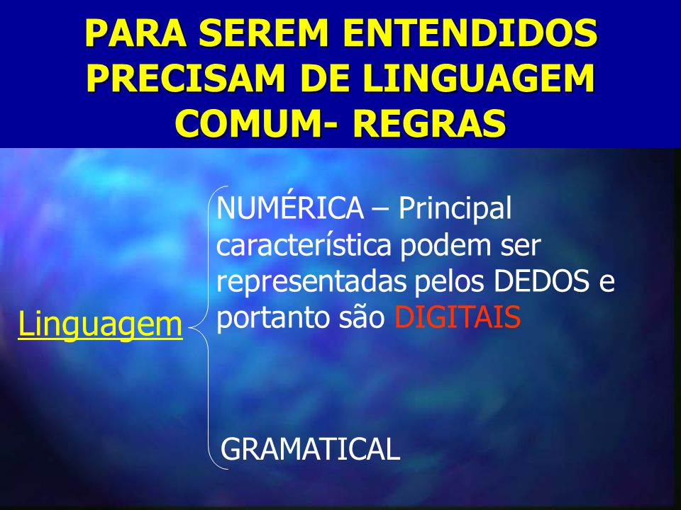PARA SEREM ENTENDIDOS PRECISAM DE LINGUAGEM COMUM- REGRAS