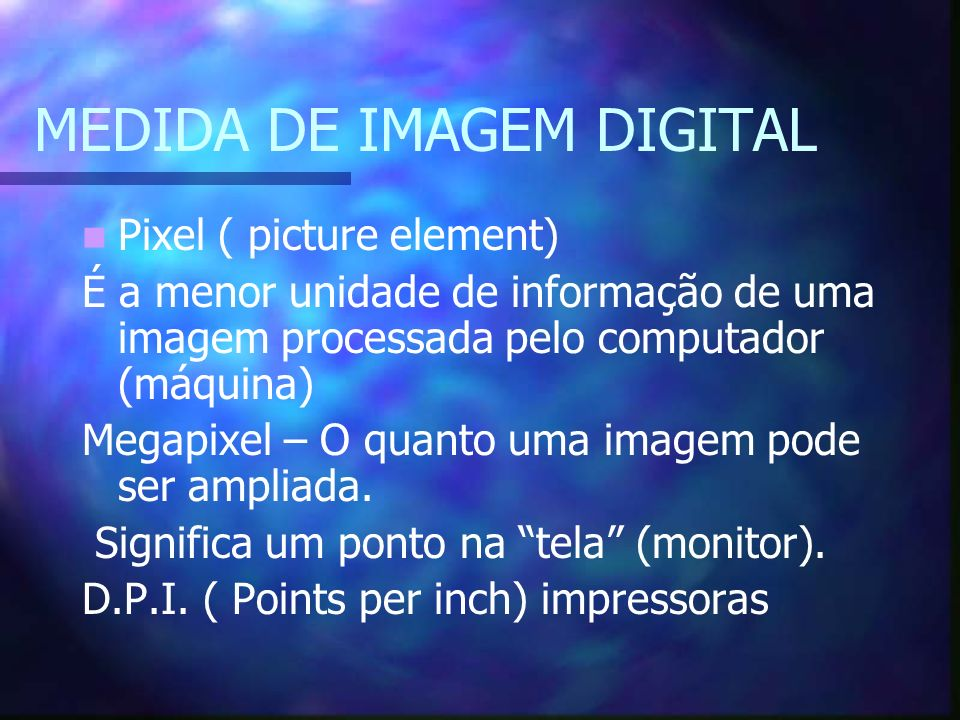 MEDIDA DE IMAGEM DIGITAL