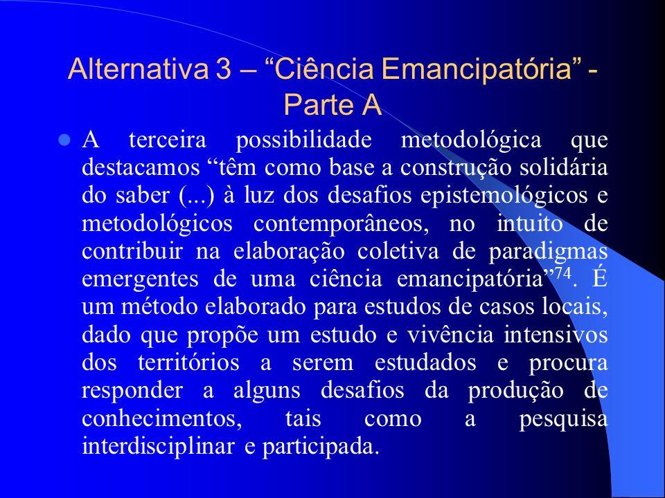 Alternativa 3 – Ciência Emancipatória -Parte A