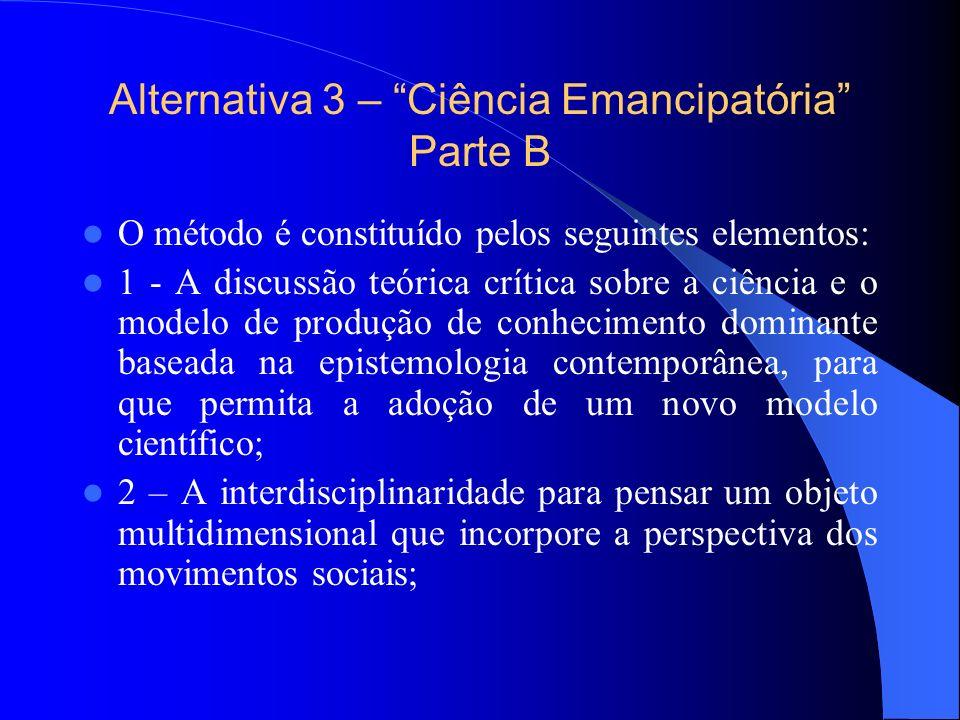 Alternativa 3 – Ciência Emancipatória Parte B