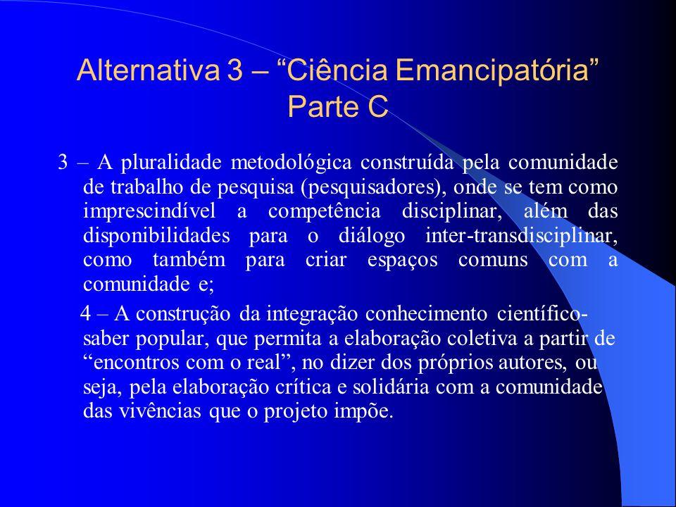 Alternativa 3 – Ciência Emancipatória Parte C