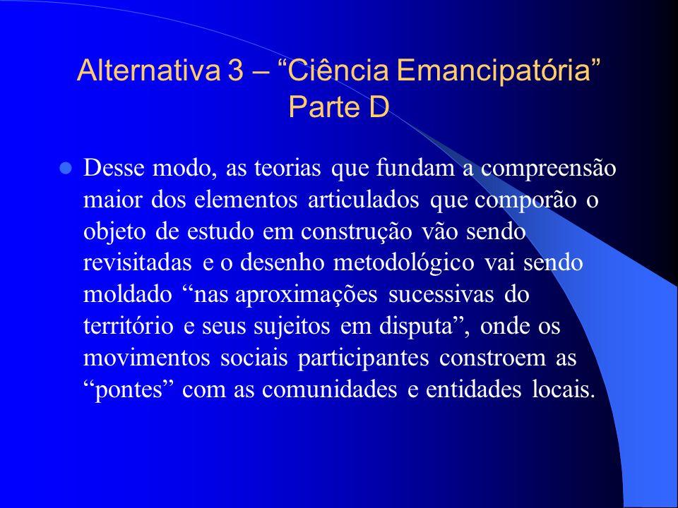 Alternativa 3 – Ciência Emancipatória Parte D