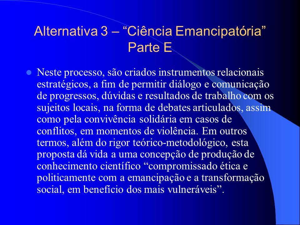 Alternativa 3 – Ciência Emancipatória Parte E