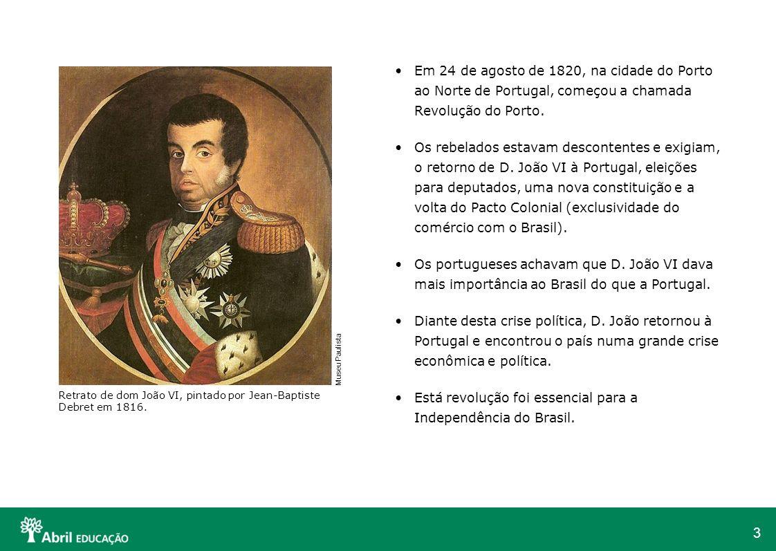 Está revolução foi essencial para a Independência do Brasil.