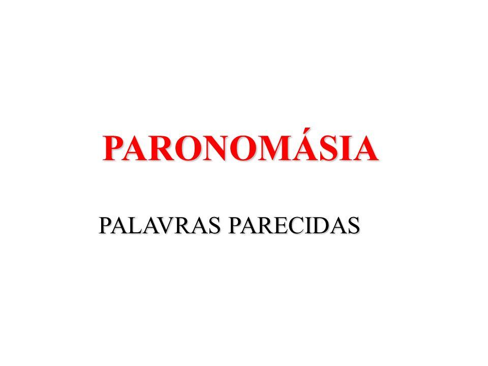 PARONOMÁSIA PALAVRAS PARECIDAS