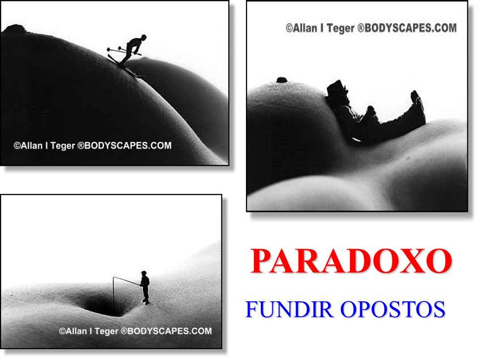 PARADOXO FUNDIR OPOSTOS
