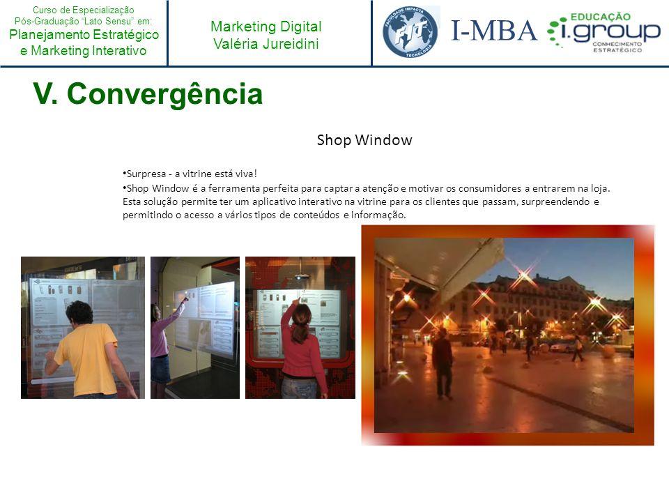V. Convergência Shop Window Surpresa - a vitrine está viva!