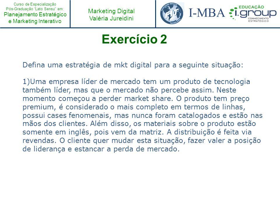 Exercício 2 Defina uma estratégia de mkt digital para a seguinte situação: