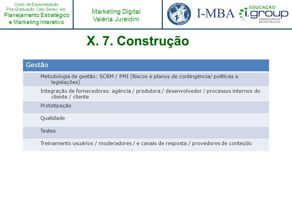 X. 7. ConstruçãoGestão. Metodologia de gestão: SCRM / PMI (Riscos e planos de contingência/ políticas e legislações)