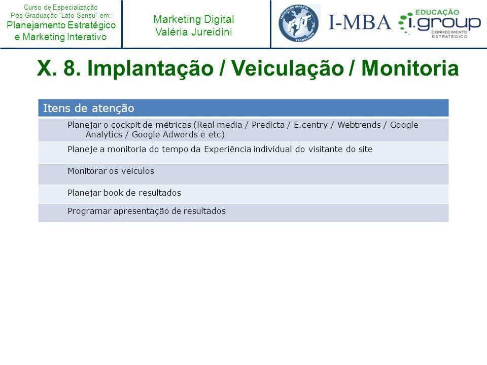 X. 8. Implantação / Veiculação / Monitoria