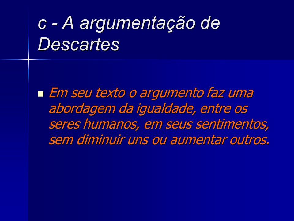 c - A argumentação de Descartes