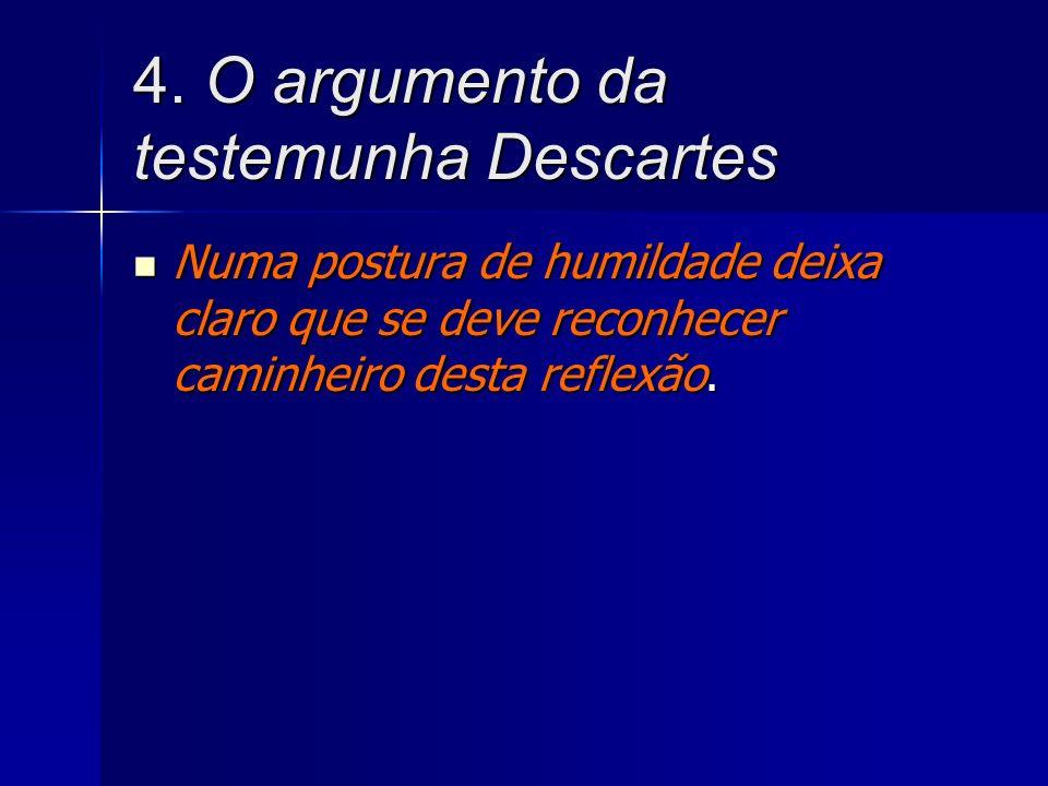 4. O argumento da testemunha Descartes
