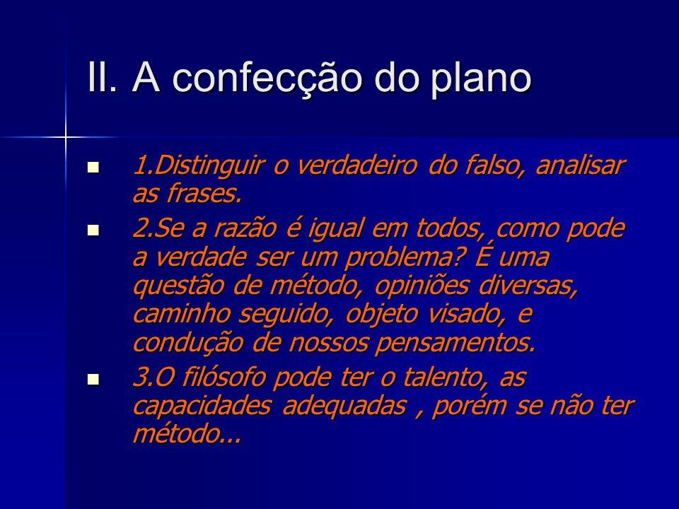 II. A confecção do plano1.Distinguir o verdadeiro do falso, analisar as frases.