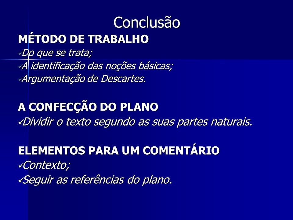 Conclusão MÉTODO DE TRABALHO A CONFECÇÃO DO PLANO
