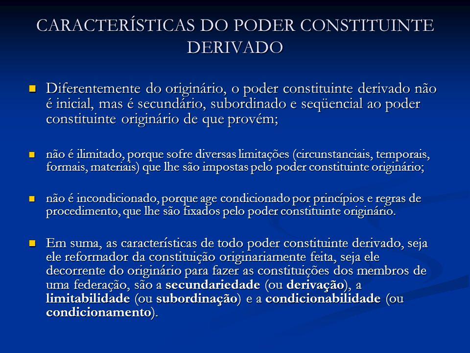 CARACTERÍSTICAS DO PODER CONSTITUINTE DERIVADO